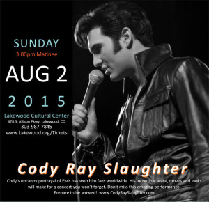 Cody Ray Slaughter, voted 2011 Ultimate Elvis Tribute Artist and Tony award nominee for his role as Elvis in the Broadway musical, The Million Dollar Quartet, performs on August 1 and 2 at the Lakewood Cultural Center. 100% of the proceeds will benefit both Evergreen Christian Outreach and Mount Evans Home Health Care and Hospice. Tickets start at $25.